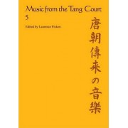 Music from the Tang Court: v. 5 by Laurence Picken