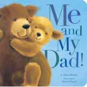 Me and My Dad! by Alison Ritchie
