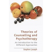 Theories of Counselling and Psychotherapy by Stephen Joseph