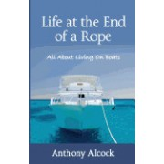 Life at the End of a Rope: All about Living on Boats