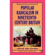 Popular Radicalism in Nineteenth-Century Britain by Emeritus Professor of History John Belchem