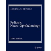 Pediatric Neuro-Ophthalmology 2016 by Michael C. Brodsky