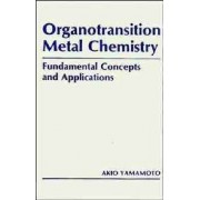 Organotransition Metal Chemistry by Akio Yamamoto