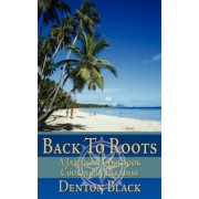 Back to Roots by Denton Black