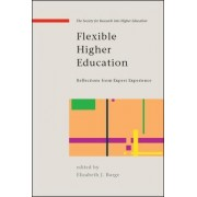 Flexible Higher Education: Reflections from Expert Experience by Elizabeth J. Burge