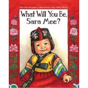 What Will You be, Sara Mee? by Kate Aver Avraham