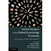 Patent Markets in the Global Knowledge Economy by Thierry Madies