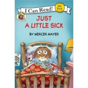Little Critter: Just a Little Sick (I Can Read! My First Shared Reading) by Mercer Mayer