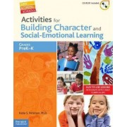 Activities for Building Character and Social-Emotional Learning, Grades PreK-K by Katia S Petersen