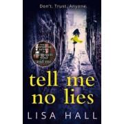 Tell Me No Lies by Lisa Hall