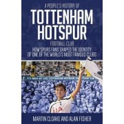 A People's History of Tottenham Hotspur Football Club by Martin Cloake