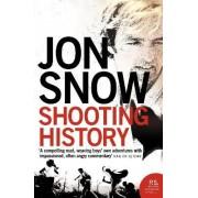 Shooting History by Jon Snow