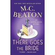 There Goes the Bride by M C Beaton