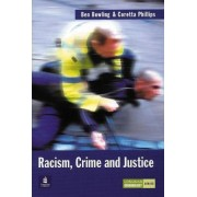 Race, Crime and Criminal Justice by Benjamin Bowling