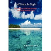 Self Help In Sight: Self Help with Relationships and Relationship Loss by R. Brad Lebo