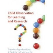 Child Observation for Learning and Research by Paulette Luff