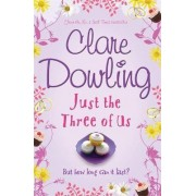 Just the Three of Us by Clare Dowling