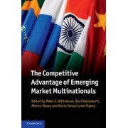 The Competitive Advantage of Emerging Market Multinationals by Peter J. Williamson