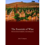 The Essentials of Wine by John Peter Laloganes