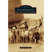 South Dakota's First Century of Flight by Norma J Kraemer