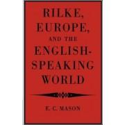 Rilke, Europe, and the English-speaking World by Eudo C. Mason