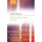 Modern Grammars of Case by John M. Anderson