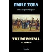 The Downfall (La Debacle. The Rougon-Macquart) by Emile Zola