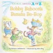 Bobby Baboon's Banana Be-Bop by Barbara deRubertis