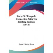 Story of Chicago in Connection with the Printing Business (1912) by Printing House Regan Printing House
