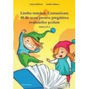 Limba romana clasa 4 Comunicare. 40 de teste pentru pregatirea evaluarilor scolare - Teodor Stefanica