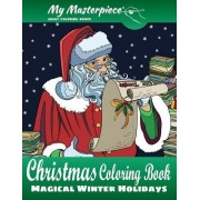 My Masterpiece Adult Coloring Books - Christmas Coloring Book: Magical Winter Holidays