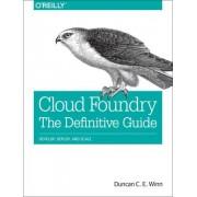 Cloud Foundry - The Definitive Guide by Duncan C. E. Winn
