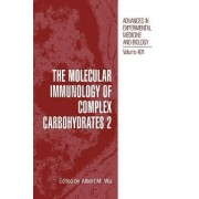 The Molecular Immunology of Complex Carbohydrates: No. 2 by Albert M. Wu