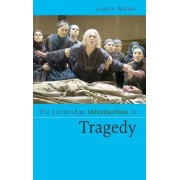 The Cambridge Introduction to Tragedy by Jennifer Wallace