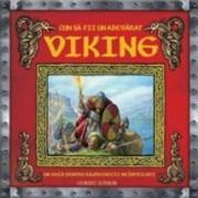 Cum sa devii un adevarat viking