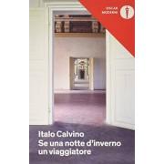 Italo Calvino Se una notte d'inverno un viaggiatore (Oscar moderni)