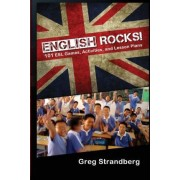 English Rocks! 101 ESL Games, Activities, and Lesson Plans by Greg Strandberg