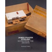 James Frazer Stirling: Notes from the Archive by Anthony Vidler