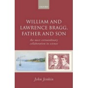 William and Lawrence Bragg, Father and Son by John Jenkin