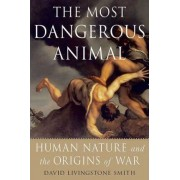 The Most Dangerous Animal by David Livingstone Smith