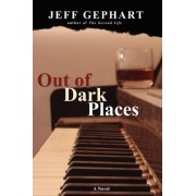 Out of Dark Places by Jeff Gephart