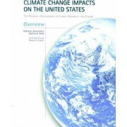 Climate Change Impacts on the United States - Overview Report by National Assessment Synthesis Team
