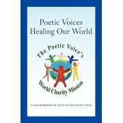 Poetic Voices by Poets on the Poetic Voice