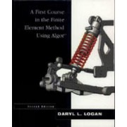 A First Course in the Finite Element Method Using Algor by Daryl L. Logan