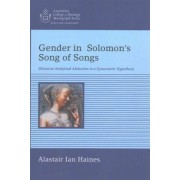 Gender in Solomon?s Song of Songs by Alastair Ian Haines