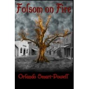 Folsom on Fire by Orlando Smart-Powell
