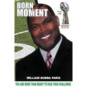 Born for This Moment: You Are More Than Ready to Face Your Challenge