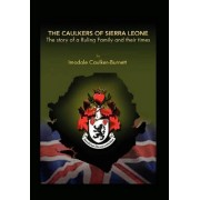 The Caulkers of Sierra Leone by Imodale Caulker-Burnett