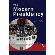 The Modern Presidency by Professor James P Pfiffner