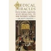 Medical Miracles by Jacalyn Duffin
